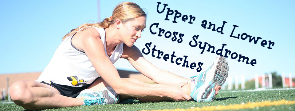 Cross Syndrome Stretches